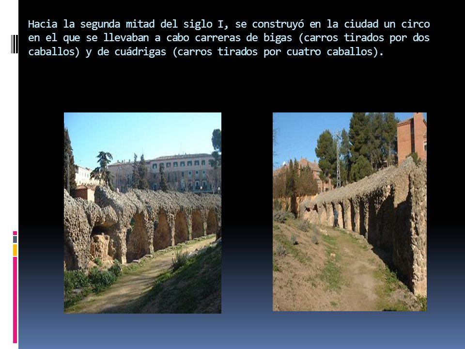Hacia la segunda mitad del siglo I, se construyó en la ciudad un circo en el que se llevaban a cabo carreras de bigas (carros tirados por dos caballos