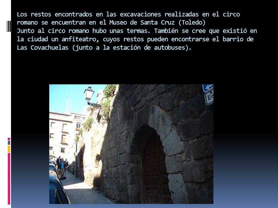 Los restos encontrados en las excavaciones realizadas en el circo romano se encuentran en el Museo de Santa Cruz (Toledo) Junto al circo romano hubo u