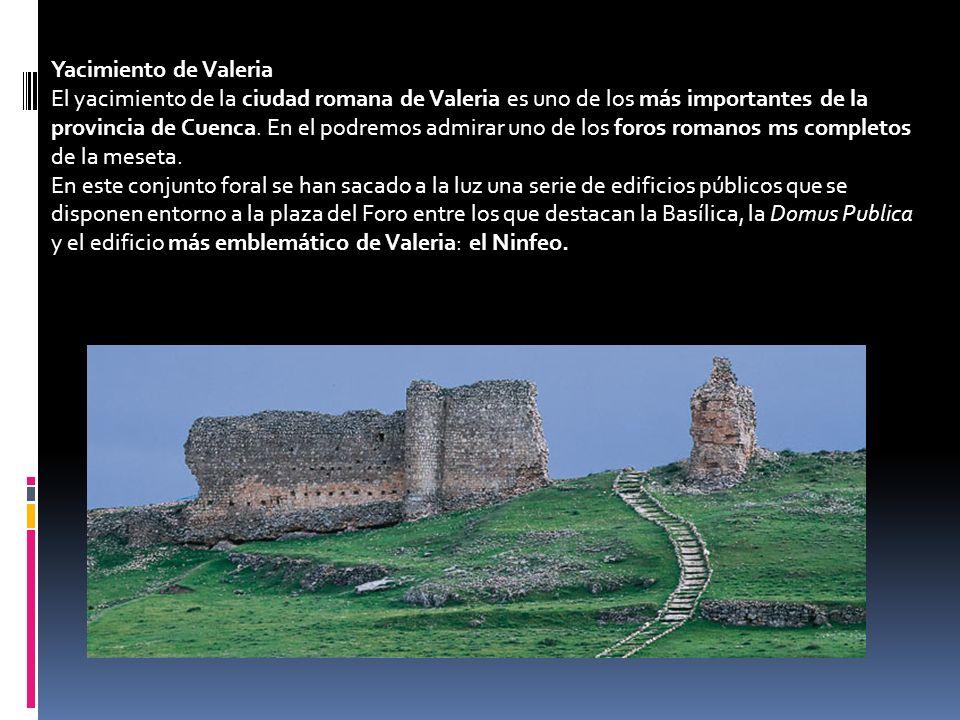Yacimiento de Valeria El yacimiento de la ciudad romana de Valeria es uno de los más importantes de la provincia de Cuenca. En el podremos admirar uno