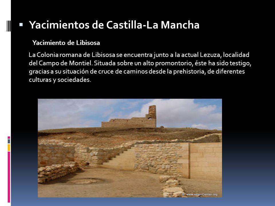 Yacimientos de Castilla-La Mancha Yacimiento de Libisosa La Colonia romana de Libisosa se encuentra junto a la actual Lezuza, localidad del Campo de M