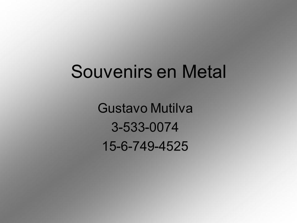 Souvenirs en Metal GustavoMutilva 3-533-0074 15-6-749-4525