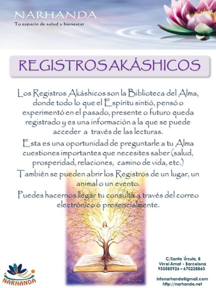 REGISTROS AKÁSHICOS Los Registros Akáshicos son la Biblioteca del Alma, donde todo lo que el Espíritu sintió, pensó o experimentó en el pasado, presen