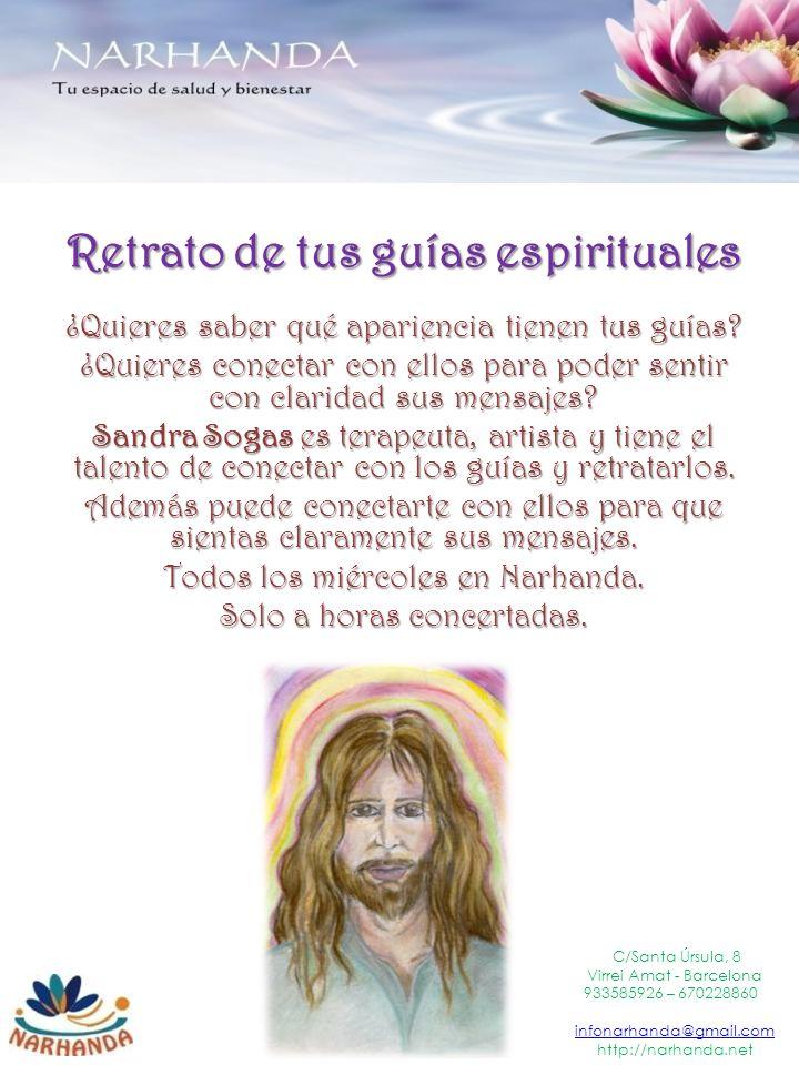 Retrato de tus guías espirituales C/Santa Úrsula, 8 Virrei Amat - Barcelona 933585926 – 670228860 infonarhanda@gmail.com http://narhanda.net ¿Quieres saber qué apariencia tienen tus guías.