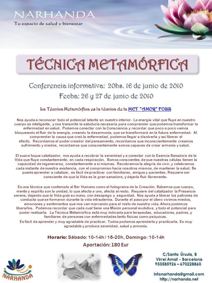 TÉCNICA METAMÓRFICA Conferencia informativa: 20hs. 16 de junio de 2010 Fecha: 26 y 27 de junio de 2010 La Técnica Metamórfica es la técnica de la MET