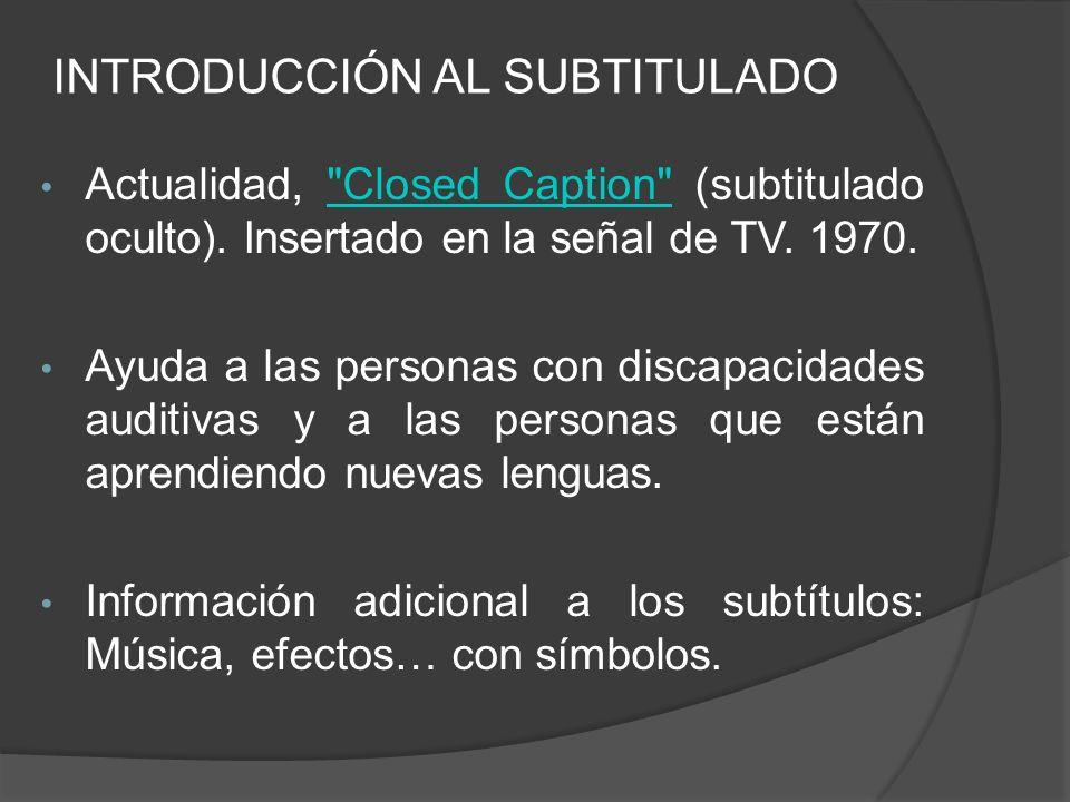 INTRODUCCIÓN AL SUBTITULADO Actualidad,
