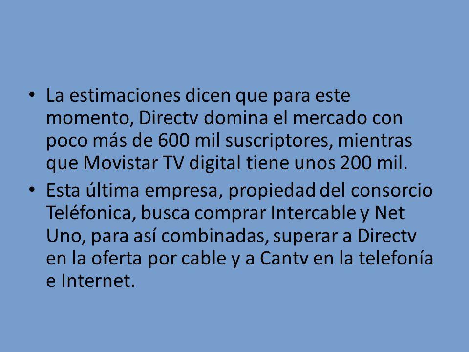 La estimaciones dicen que para este momento, Directv domina el mercado con poco más de 600 mil suscriptores, mientras que Movistar TV digital tiene un