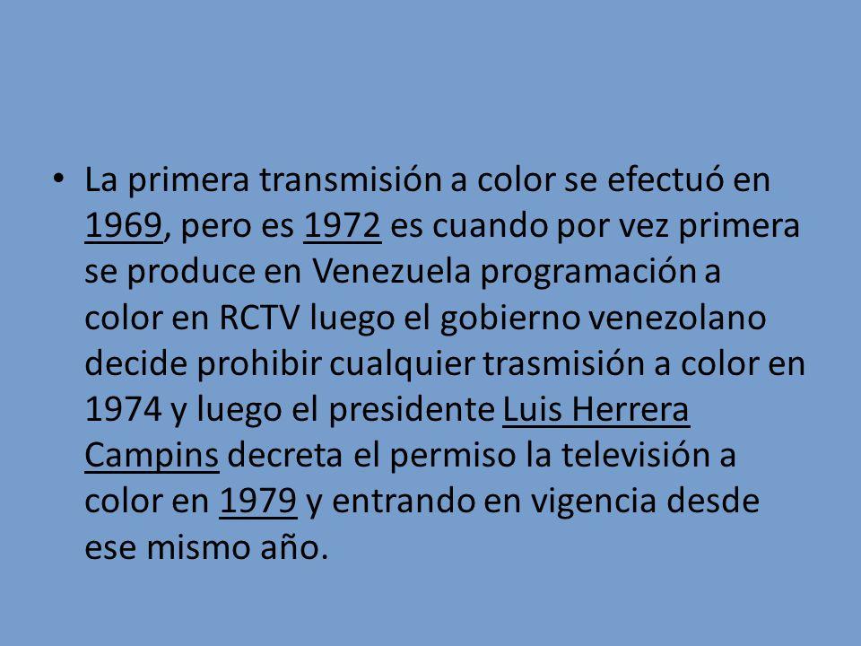 La primera transmisión a color se efectuó en 1969, pero es 1972 es cuando por vez primera se produce en Venezuela programación a color en RCTV luego e
