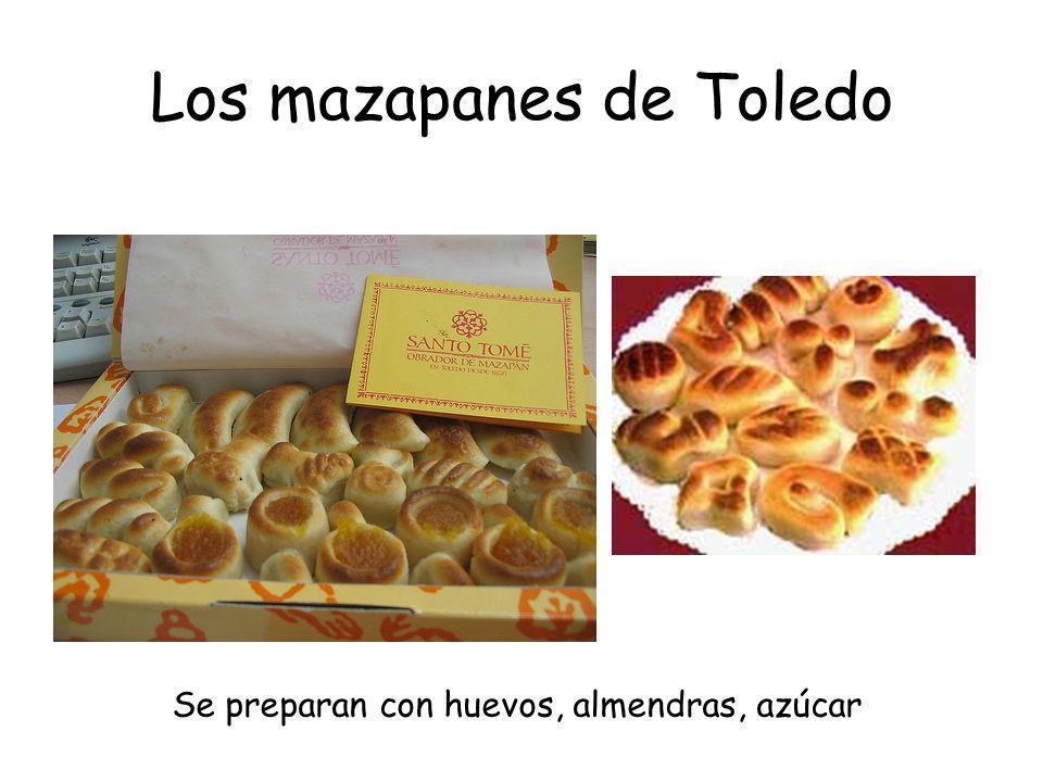 Los mazapanes de Toledo Se preparan con huevos, almendras, azúcar