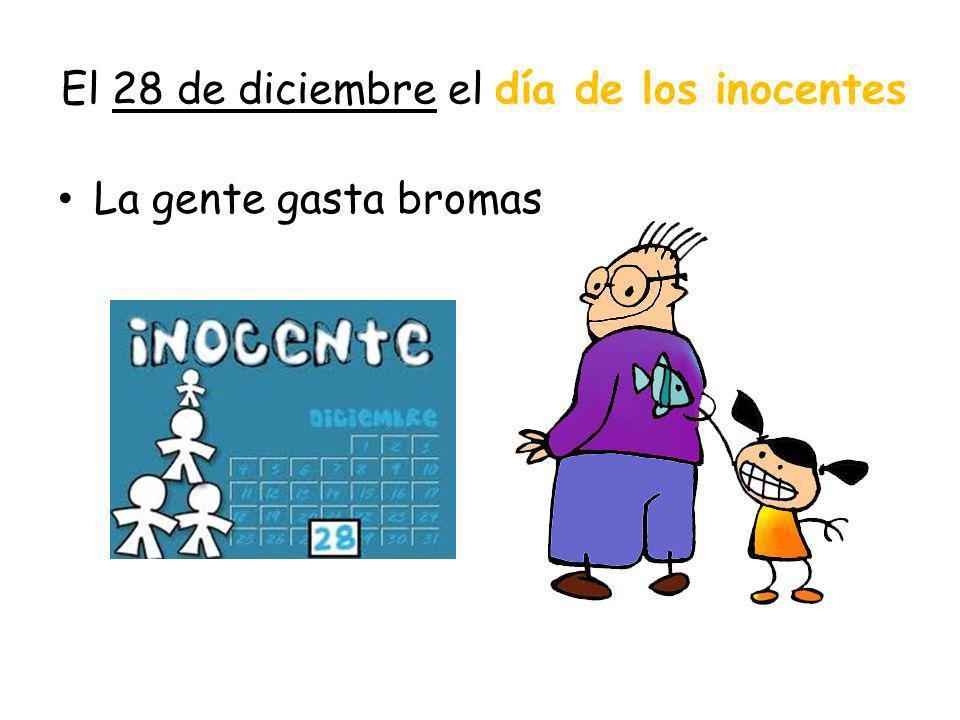 El 28 de diciembre el día de los inocentes La gente gasta bromas