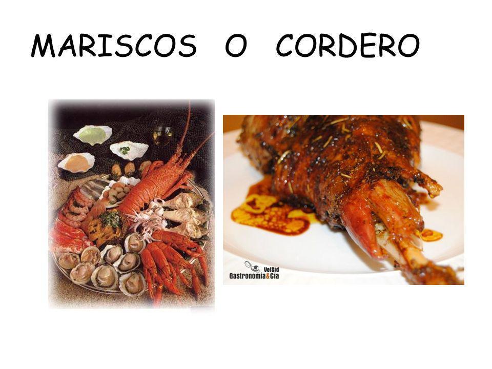 MARISCOS O CORDERO