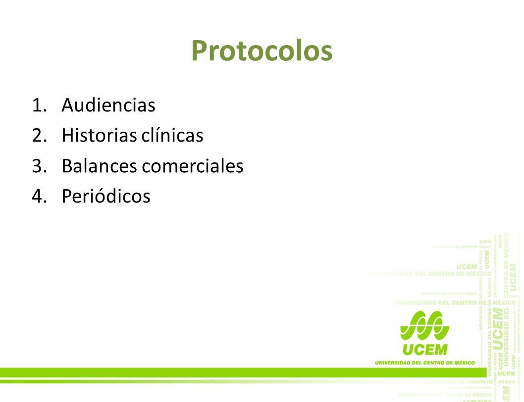 Protocolos 1.Audiencias 2.Historias clínicas 3.Balances comerciales 4.Periódicos