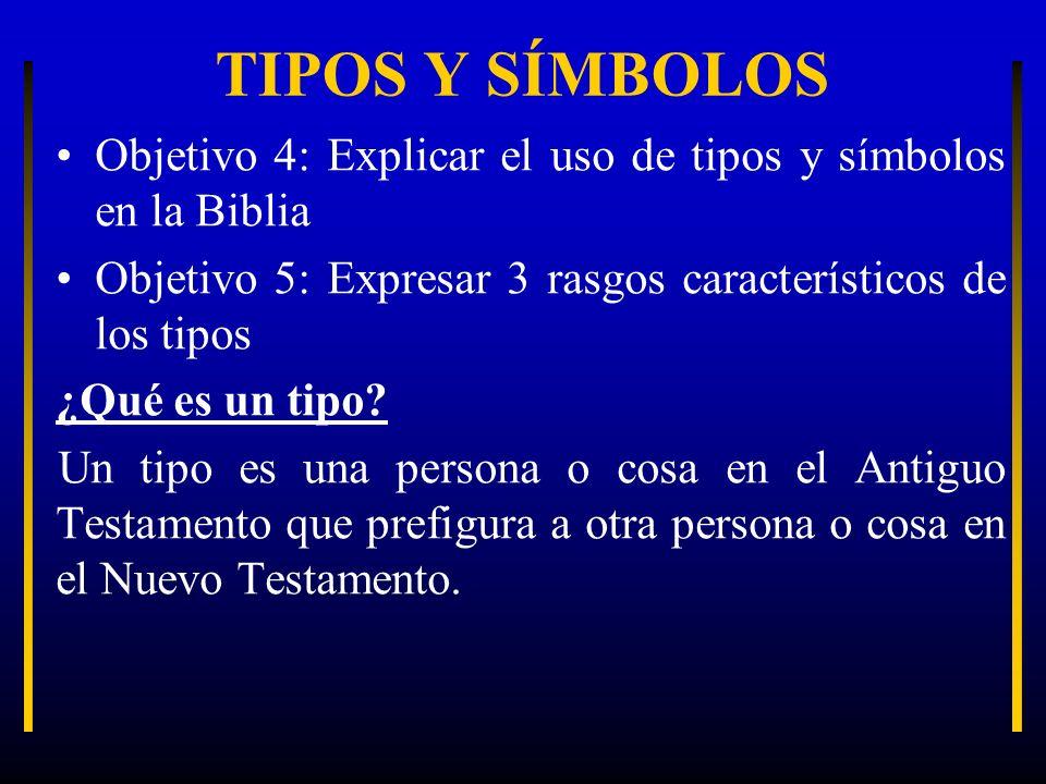 TIPOS Y SÍMBOLOS Objetivo 4: Explicar el uso de tipos y símbolos en la Biblia Objetivo 5: Expresar 3 rasgos característicos de los tipos ¿Qué es un ti