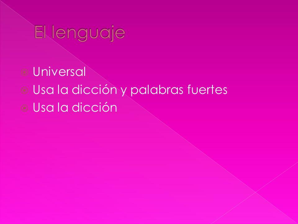 Universal Usa la dicción y palabras fuertes Usa la dicción