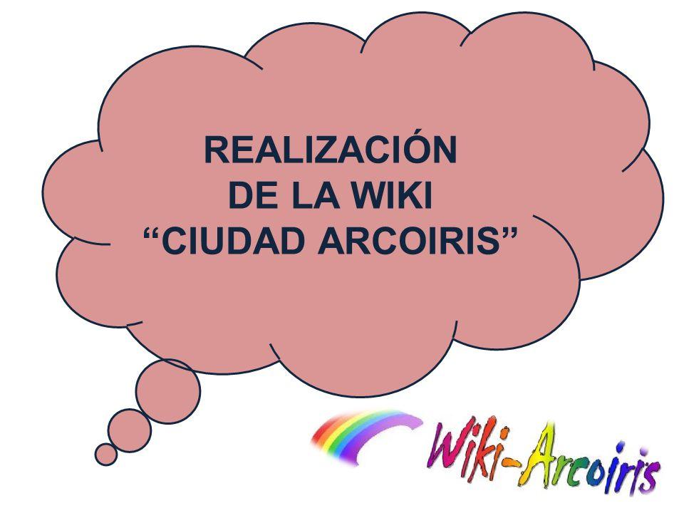 REALIZACIÓN DE LA WIKI CIUDAD ARCOIRIS