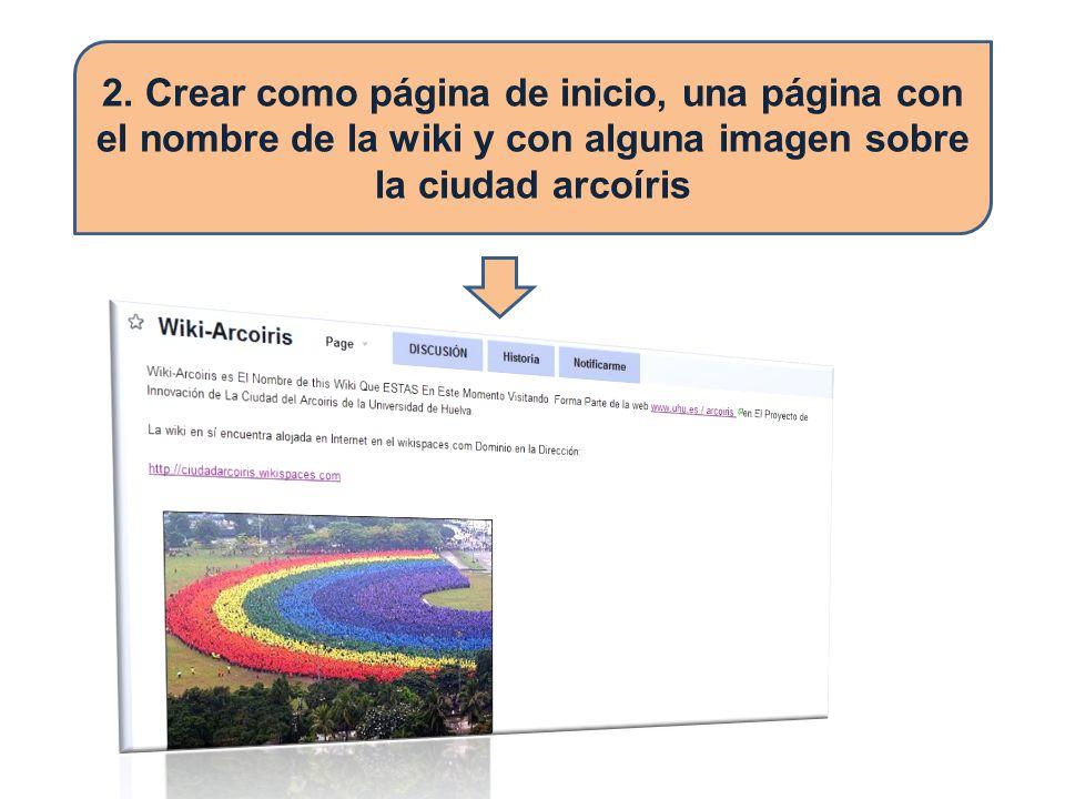 2. Crear como página de inicio, una página con el nombre de la wiki y con alguna imagen sobre la ciudad arcoíris