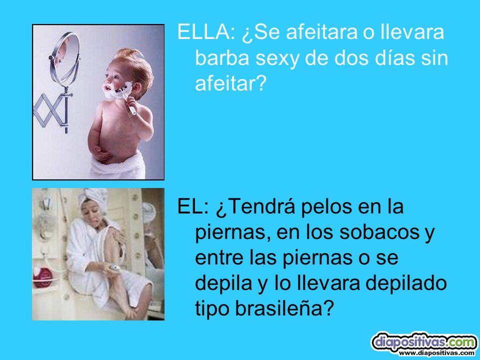 ELLA: Me pondré mi mejor perfume EL: Joder!!! Me voy tener que duchar… y eso que me duche hace 3 días