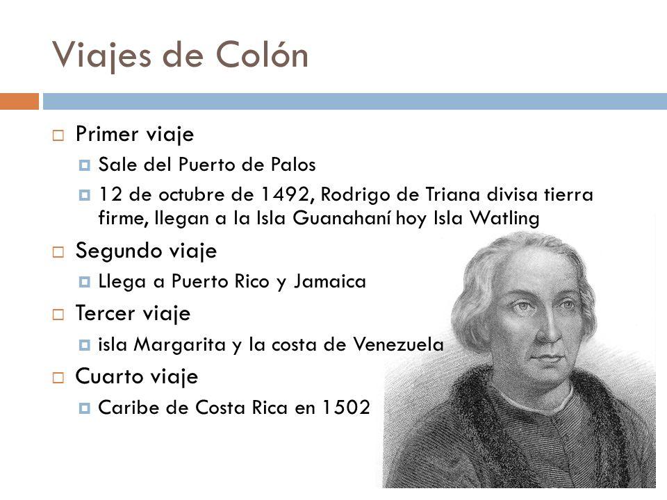 Viajes de Colón Primer viaje Sale del Puerto de Palos 12 de octubre de 1492, Rodrigo de Triana divisa tierra firme, llegan a la Isla Guanahaní hoy Isl