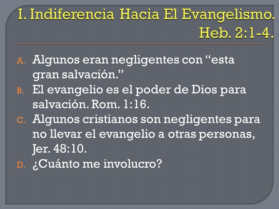 A. Algunos eran negligentes con esta gran salvación. B. El evangelio es el poder de Dios para salvación. Rom. 1:16. C. Algunos cristianos son negligen