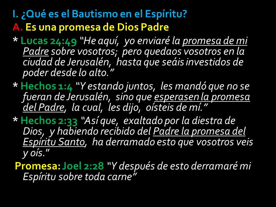 I.¿Qué es el Bautismo en el Espíritu. Es una promesa de Dios Padre A.