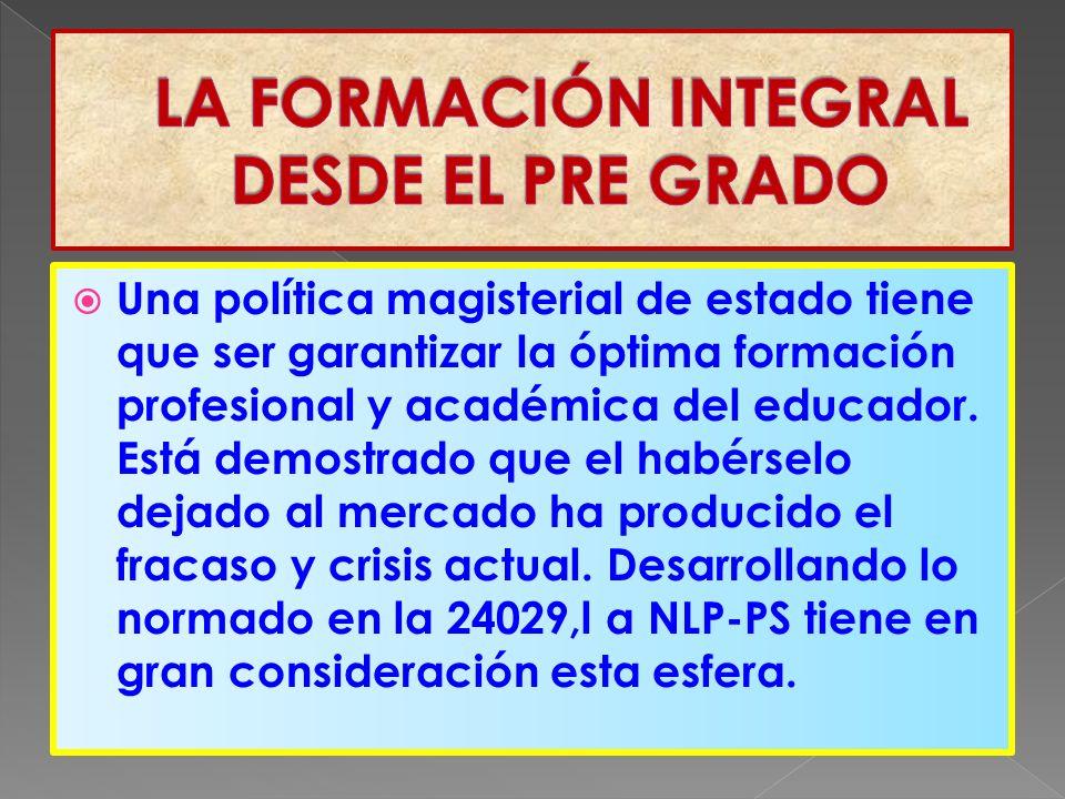Una política magisterial de estado tiene que ser garantizar la óptima formación profesional y académica del educador.