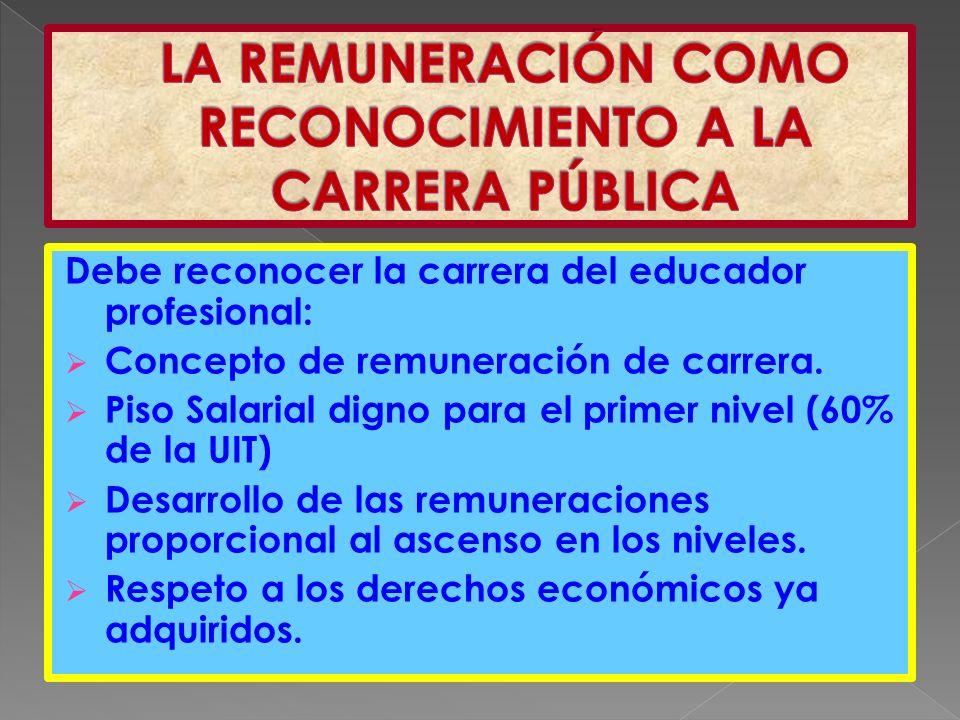 Debe reconocer la carrera del educador profesional: Concepto de remuneración de carrera.