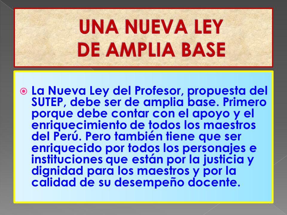 La Nueva Ley del Profesor, propuesta del SUTEP, debe ser de amplia base.