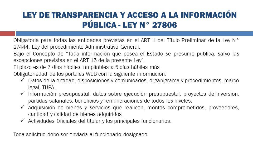 LEY DE TRANSPARENCIA Y ACCESO A LA INFORMACIÓN PÚBLICA - LEY N° 27806 Obligatoria para todas las entidades previstas en el ART 1 del Título Preliminar