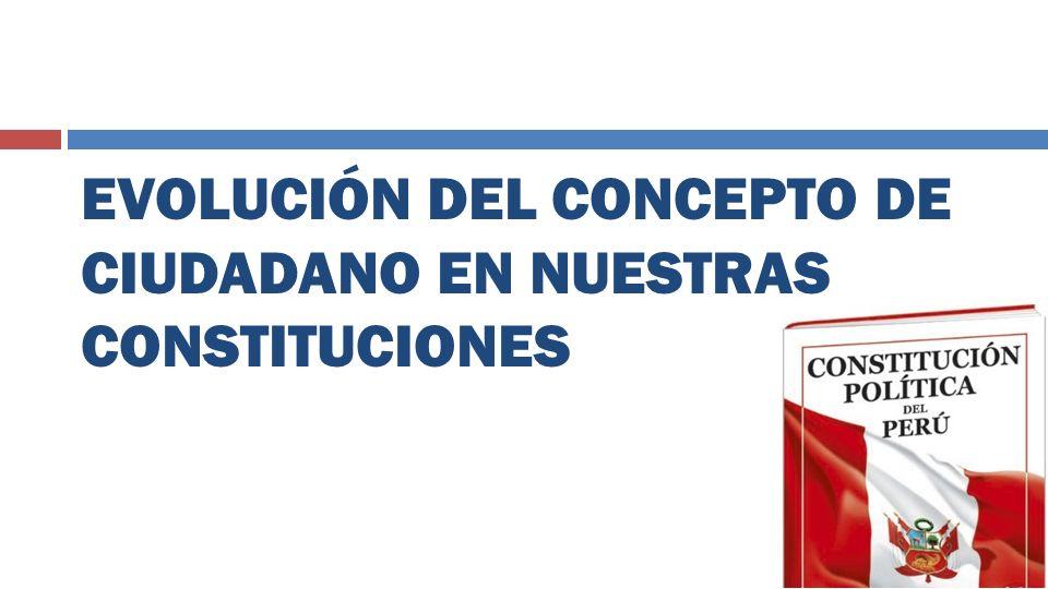 EVOLUCIÓN DEL CONCEPTO DE CIUDADANO EN NUESTRAS CONSTITUCIONES