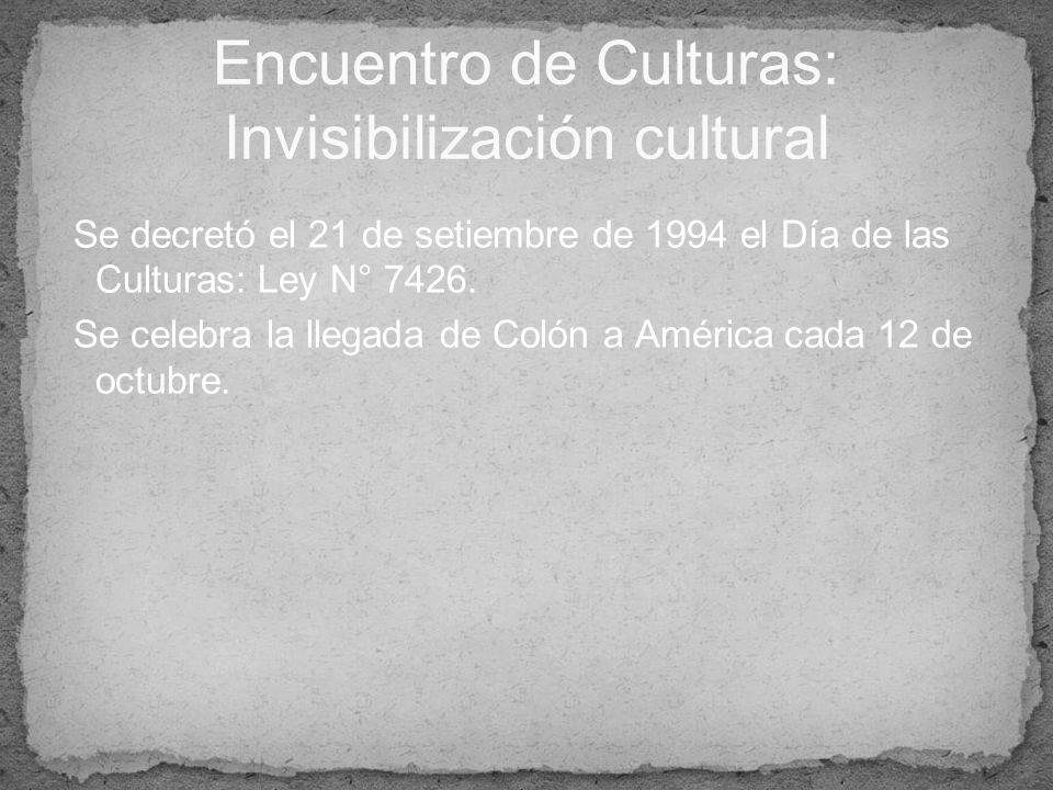 Se decretó el 21 de setiembre de 1994 el Día de las Culturas: Ley N° 7426. Se celebra la llegada de Colón a América cada 12 de octubre. Encuentro de C