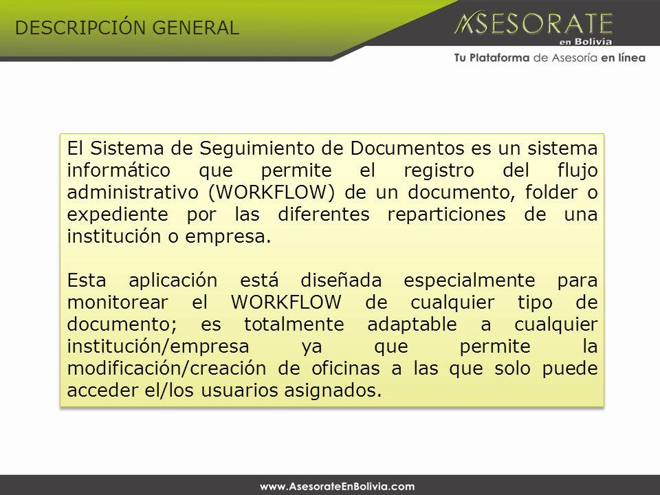 El Sistema de Seguimiento de Documentos es un sistema informático que permite el registro del flujo administrativo (WORKFLOW) de un documento, folder