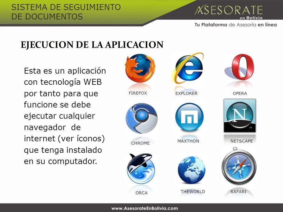 Esta es un aplicación con tecnología WEB por tanto para que funcione se debe ejecutar cualquier navegador de internet (ver íconos) que tenga instalado