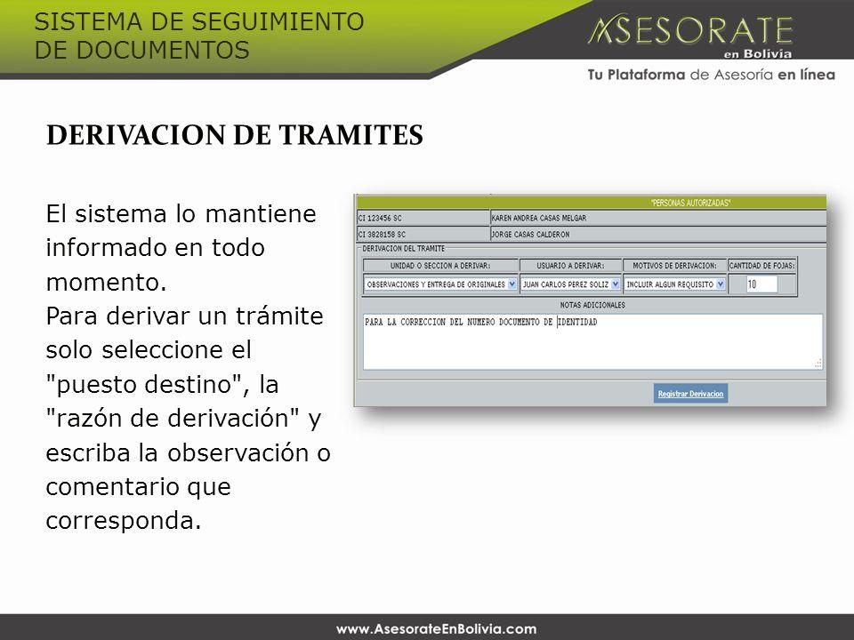 DERIVACION DE TRAMITES El sistema lo mantiene informado en todo momento. Para derivar un trámite solo seleccione el
