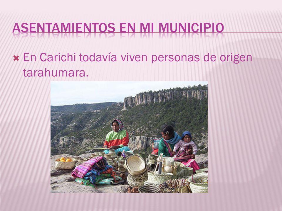 En Carichi todavía viven personas de origen tarahumara.