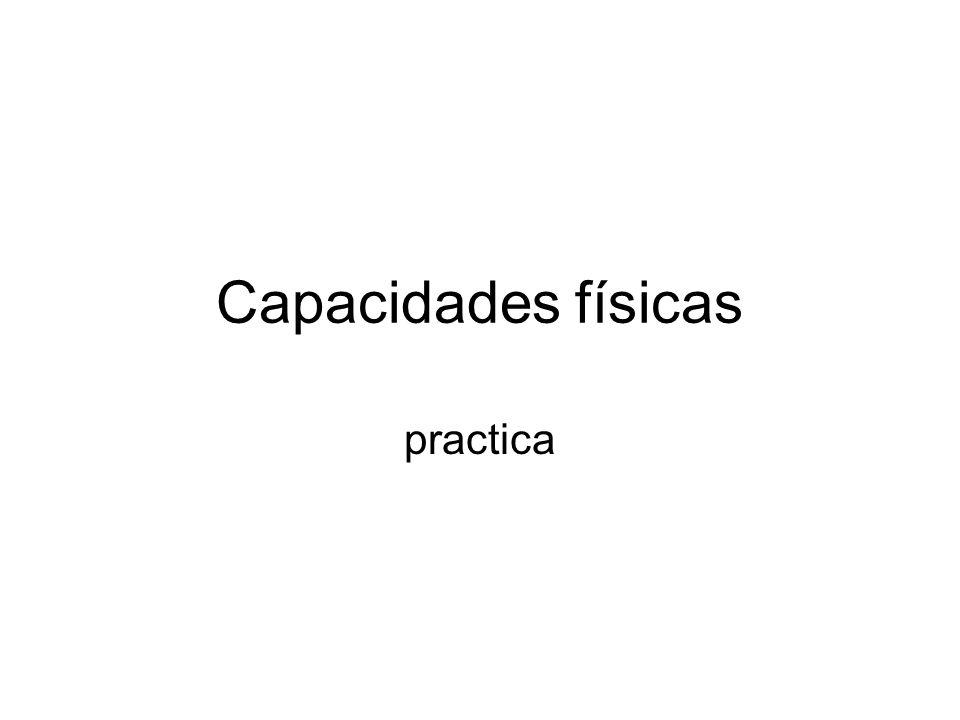 Capacidades físicas practica