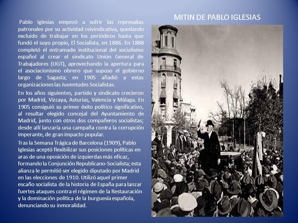 MITIN DE PABLO IGLESIAS Pablo Iglesias empezó a sufrir las represalias patronales por su actividad reivindicativa, quedando excluido de trabajar en lo