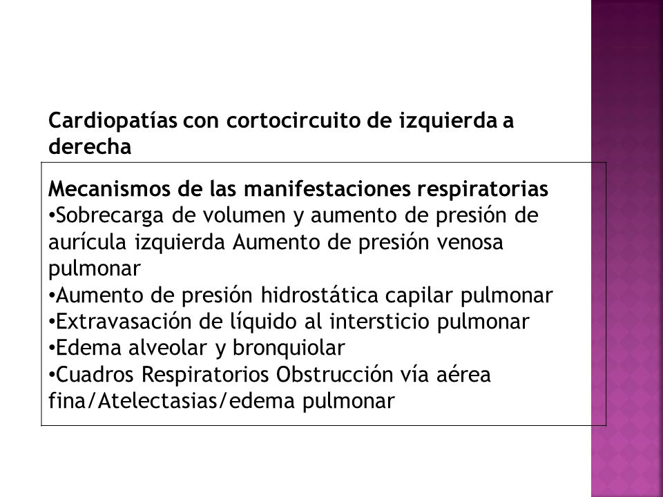 Cardiopatías con cortocircuito de izquierda a derecha Mecanismos de las manifestaciones respiratorias Sobrecarga de volumen y aumento de presión de au
