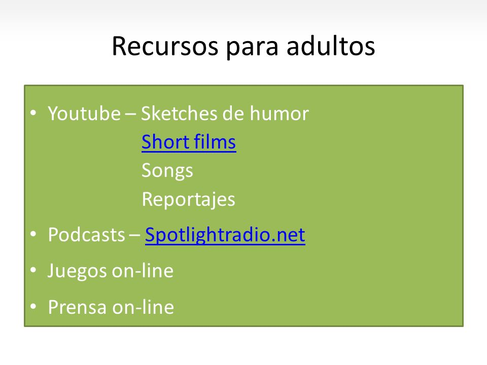 Recursos para adultos Youtube – Sketches de humor Short films Songs Reportajes Podcasts – Spotlightradio.netSpotlightradio.net Juegos on-line Prensa o