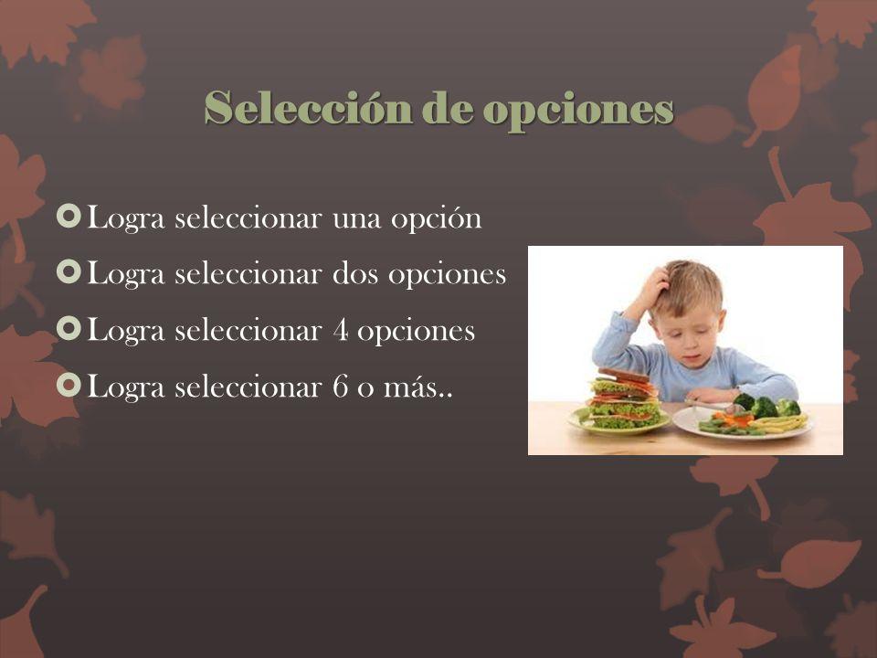Selección de opciones Logra seleccionar una opción Logra seleccionar dos opciones Logra seleccionar 4 opciones Logra seleccionar 6 o más..