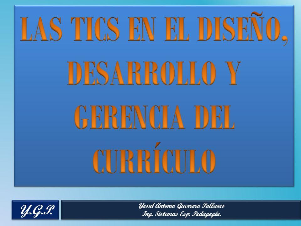 Yesid Antonio Guerrero Pallares Ing. Sistemas Esp. Pedagogía. Yesid Antonio Guerrero Pallares Ing. Sistemas Esp. Pedagogía. Y.G.P.