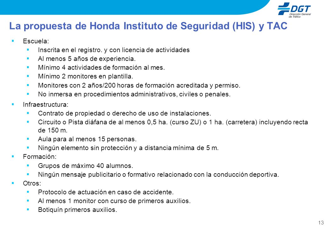 13 La propuesta de Honda Instituto de Seguridad (HIS) y TAC Escuela: Inscrita en el registro.