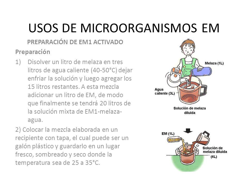USOS DE MICROORGANISMOS EM PREPARACIÓN DE EM1 ACTIVADO Preparación 1)Disolver un litro de melaza en tres litros de agua caliente (40-50°C) dejar enfri