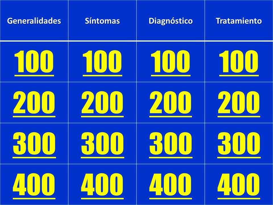 GeneralidadesSíntomasDiagnósticoTratamiento 100 200 300 400
