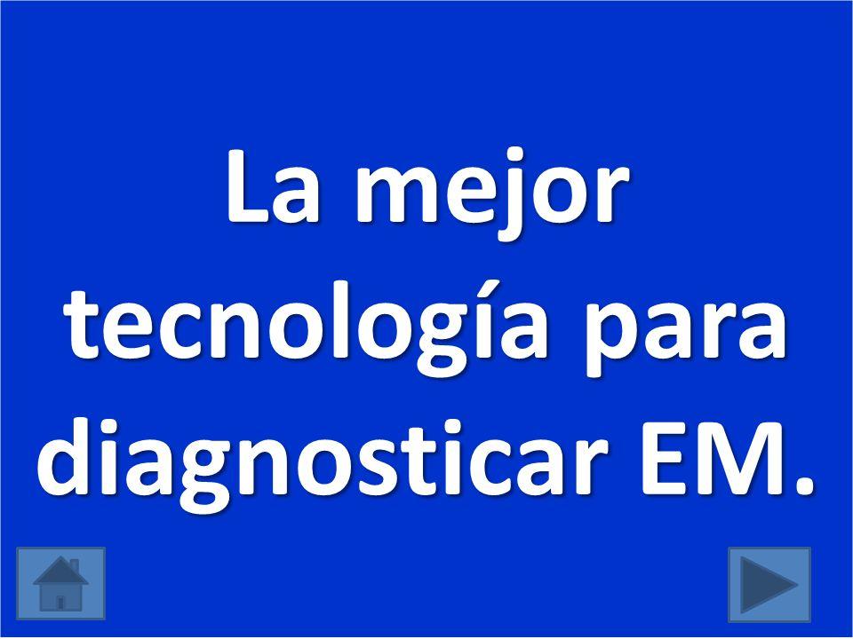 La mejor tecnología para diagnosticar EM.