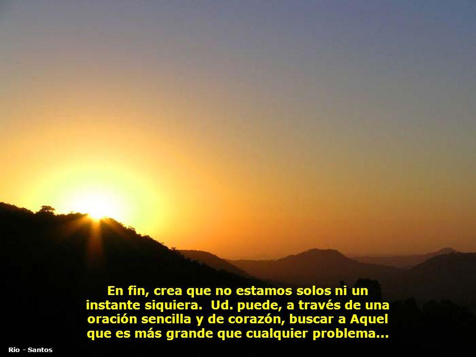 Nuestra comprensión del universo es aún muy poca para juzgar lo que hay en nuestra vida... Curitiba