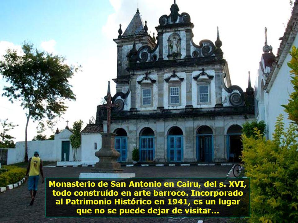 Cairu, sede del municipio de Morro de San Pablo, creado en 1608 con el nombre de Villa de Ntra. Sra. del Rosario de Cairu. Tiene gran importancia hist