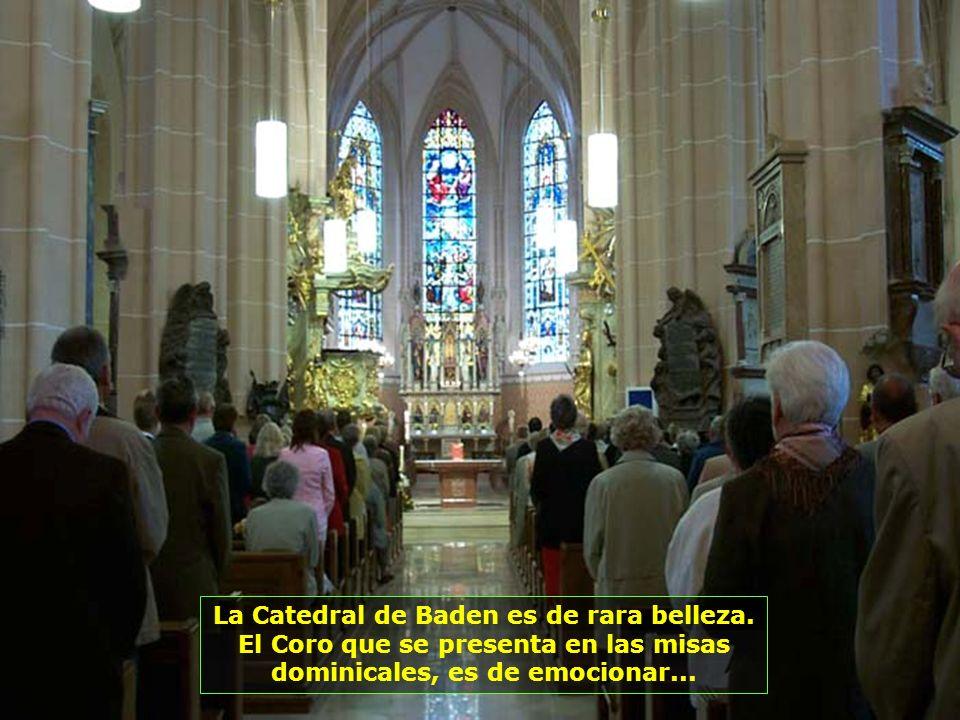 La Catedral de Baden es de rara belleza.
