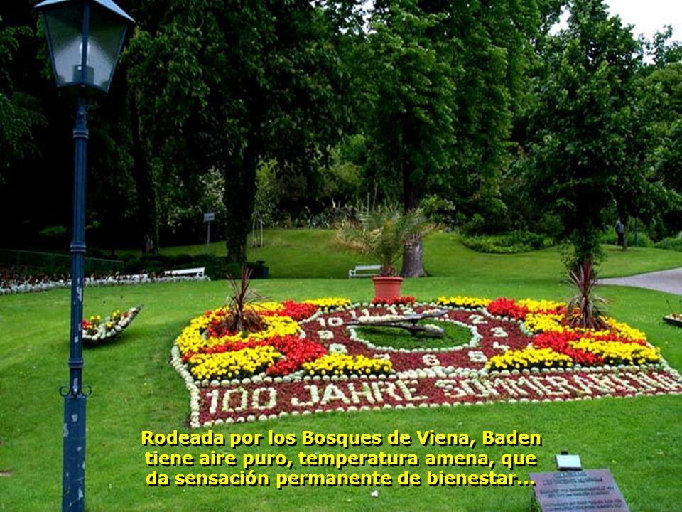 Rodeada por los Bosques de Viena, Baden tiene aire puro, temperatura amena, que da sensación permanente de bienestar...