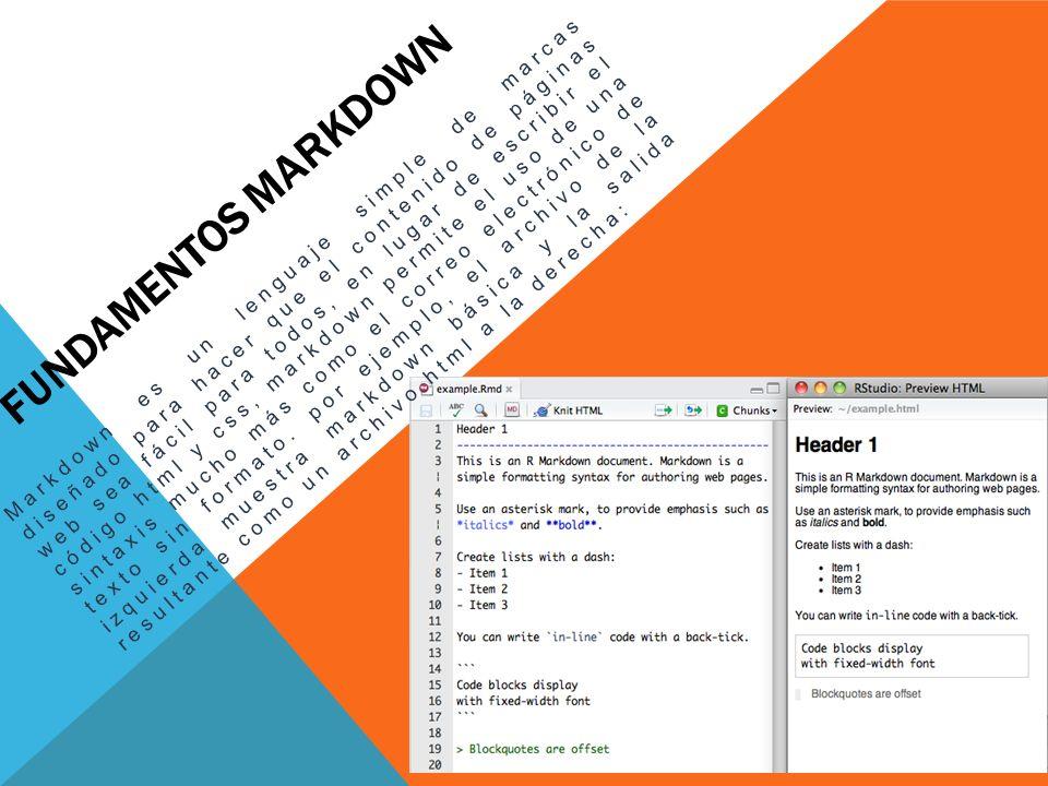 FUNDAMENTOS MARKDOWN Markdown es un lenguaje simple de marcas diseñado para hacer que el contenido de páginas web sea fácil para todos, en lugar de es