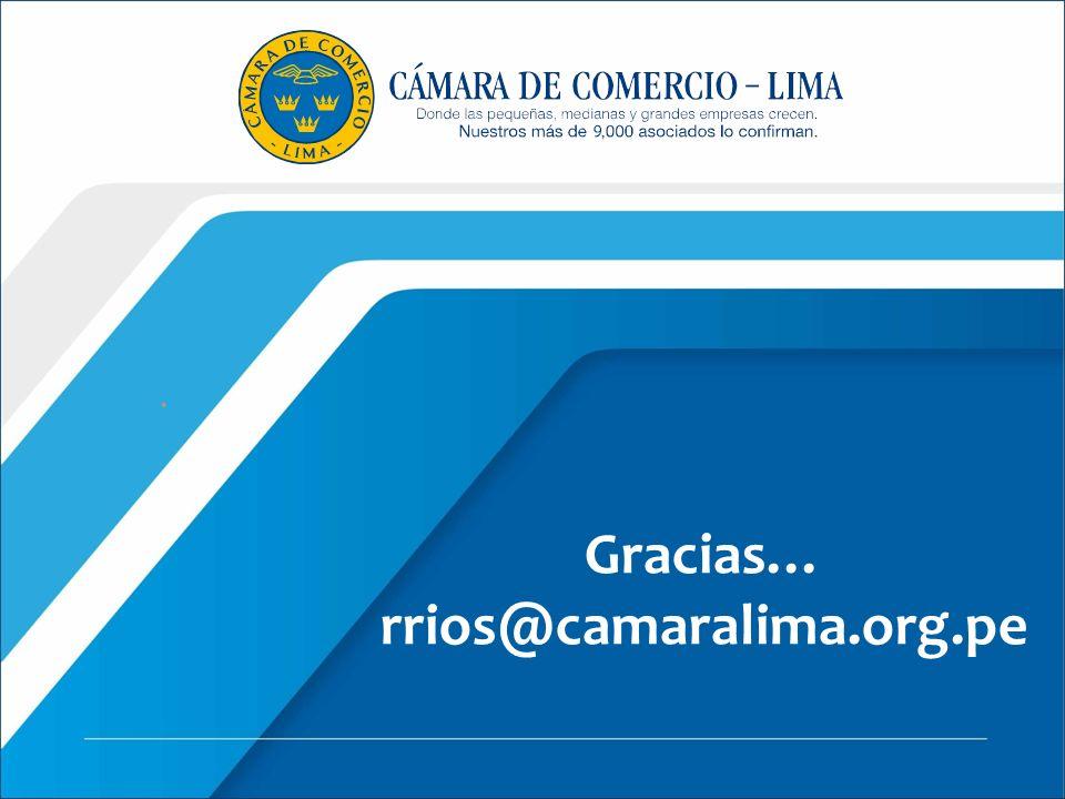 Gracias… rrios@camaralima.org.pe