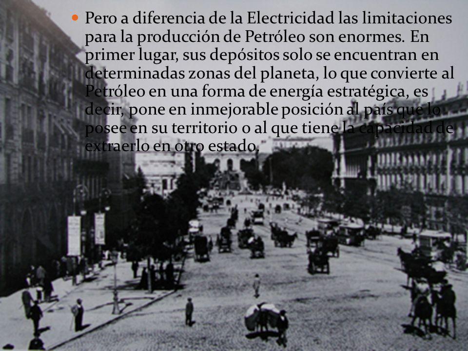 Pero a diferencia de la Electricidad las limitaciones para la producción de Petróleo son enormes. En primer lugar, sus depósitos solo se encuentran en
